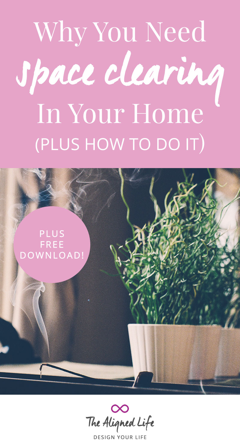 Why You Need Space Clearing In Your Home - Energy Cleansing How To - The Aligned Life