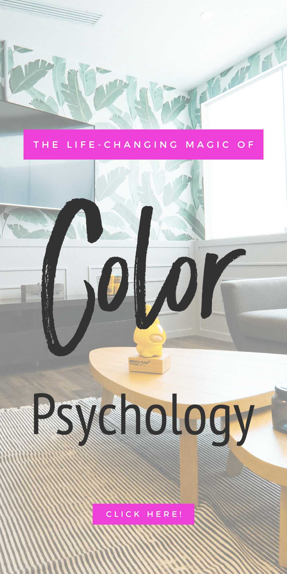 living room with text that reads The Life-Changing Power of Color Psychology