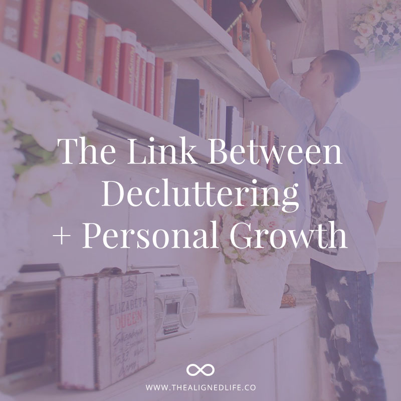 The Link Between Decluttering + Personal Growth