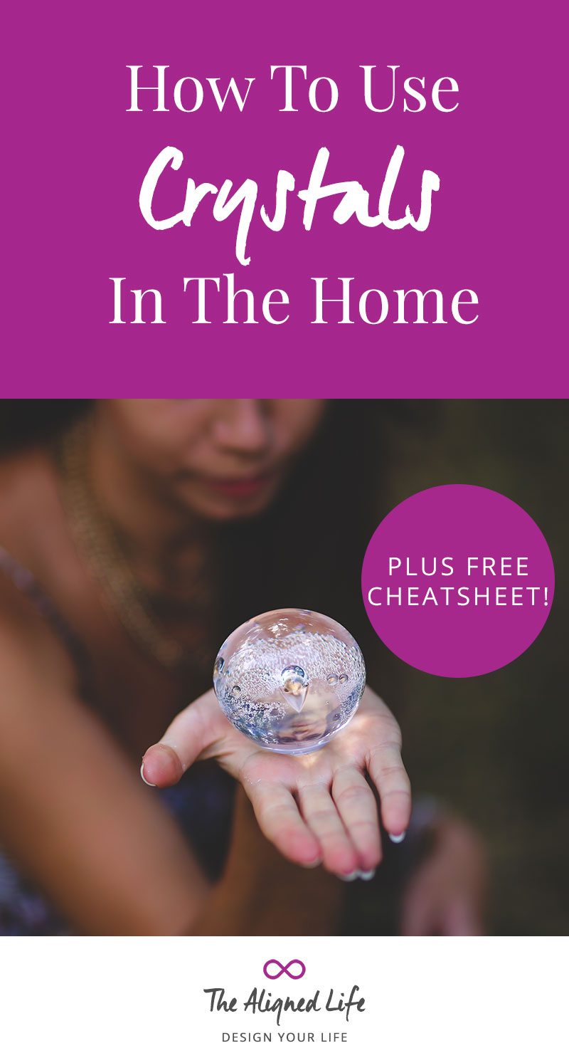 How To Use Crystals In The Home - Plus Free Cheatsheet! - The Aligned Life
