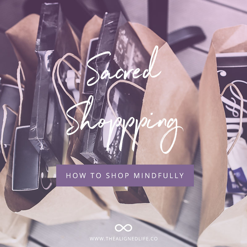 Sacred Shopping (or How to Shop Mindfully)