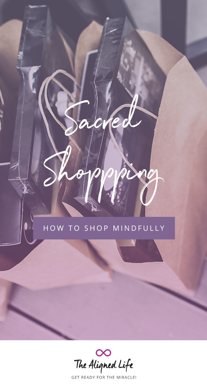Sacred Shopping - How To Shop Mindfully