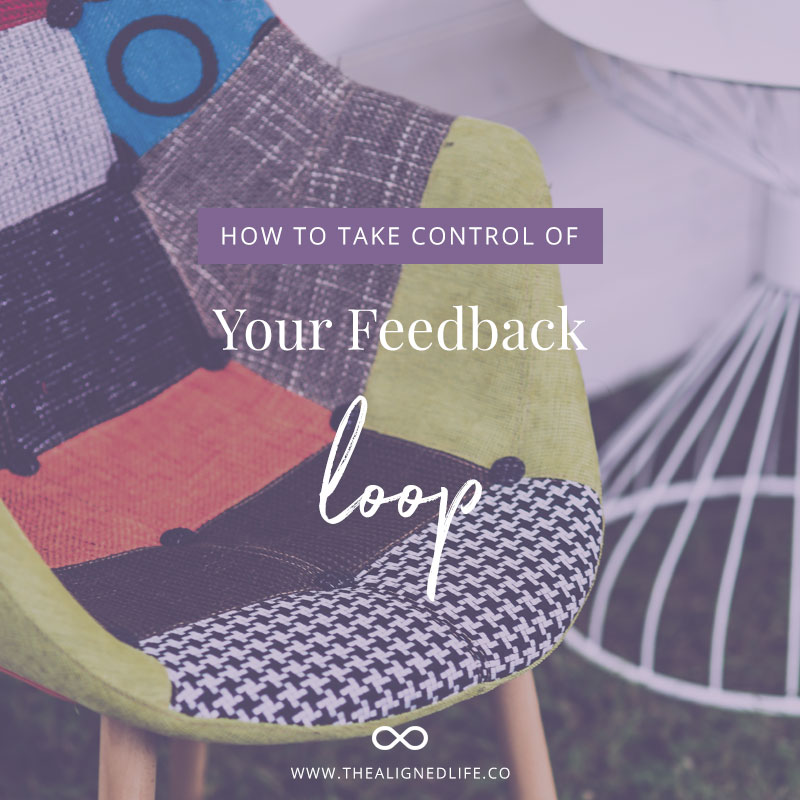 Take Control of Your Feedback Loop