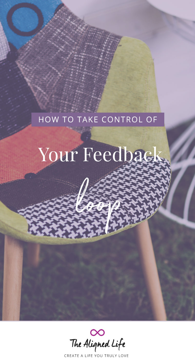 How To Take Control Of Your Feedback Loop