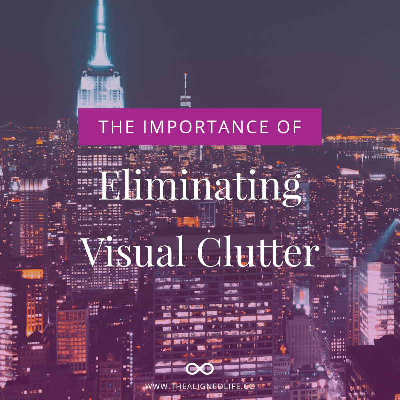 The Importance Of Eliminating Visual Clutter