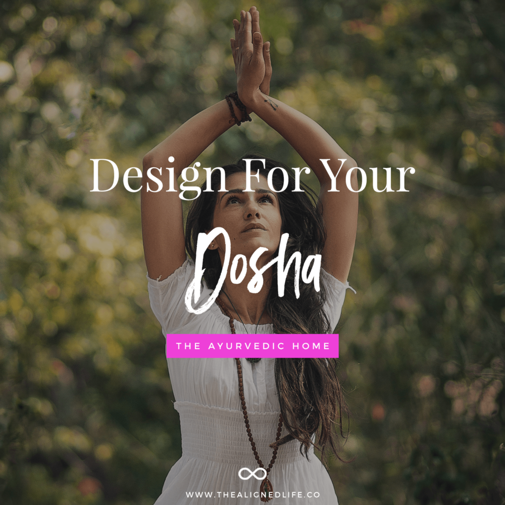 The Ayurvedic Home: Design For Your Dosha