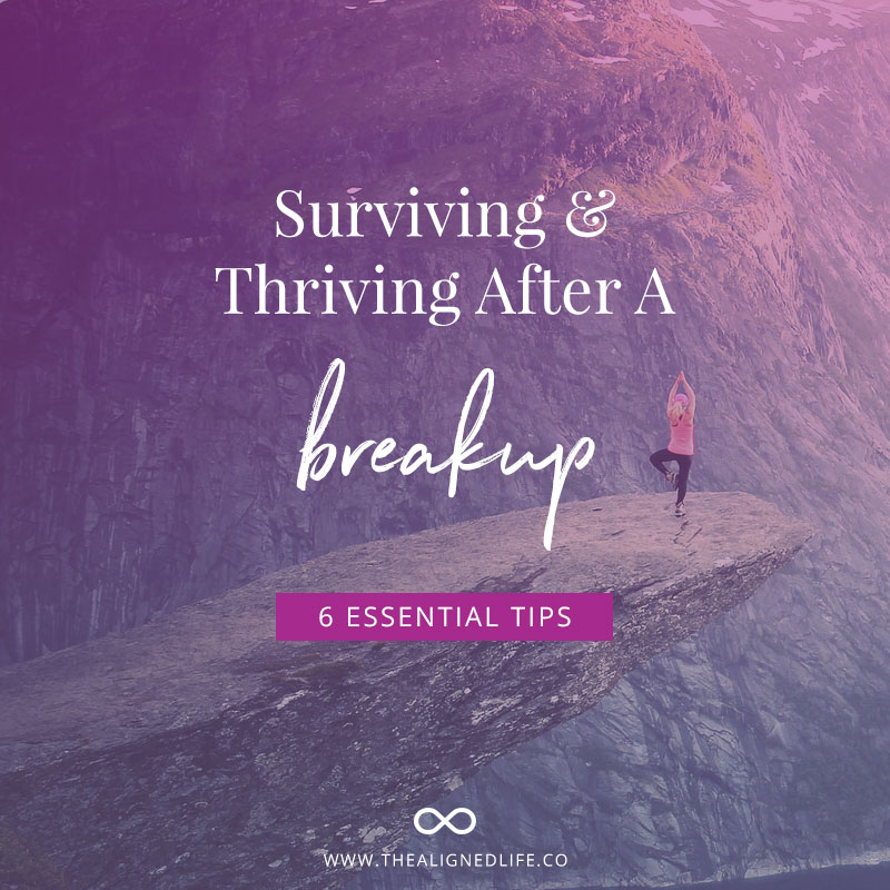 How to Survive a Break Up: and come out thriving...