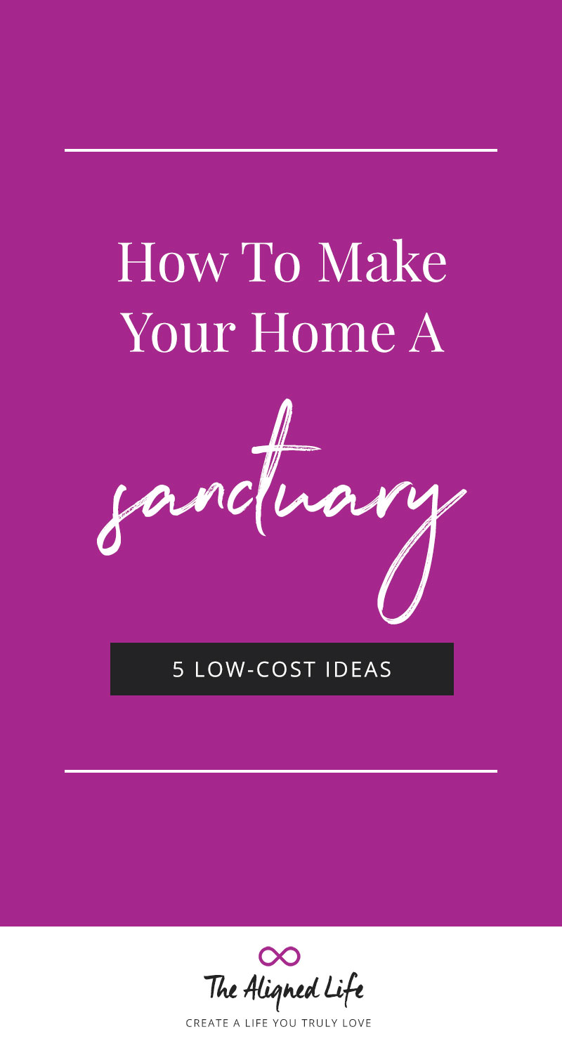How To Make Your Home A Sanctuary: 5 Low Cost Ideas