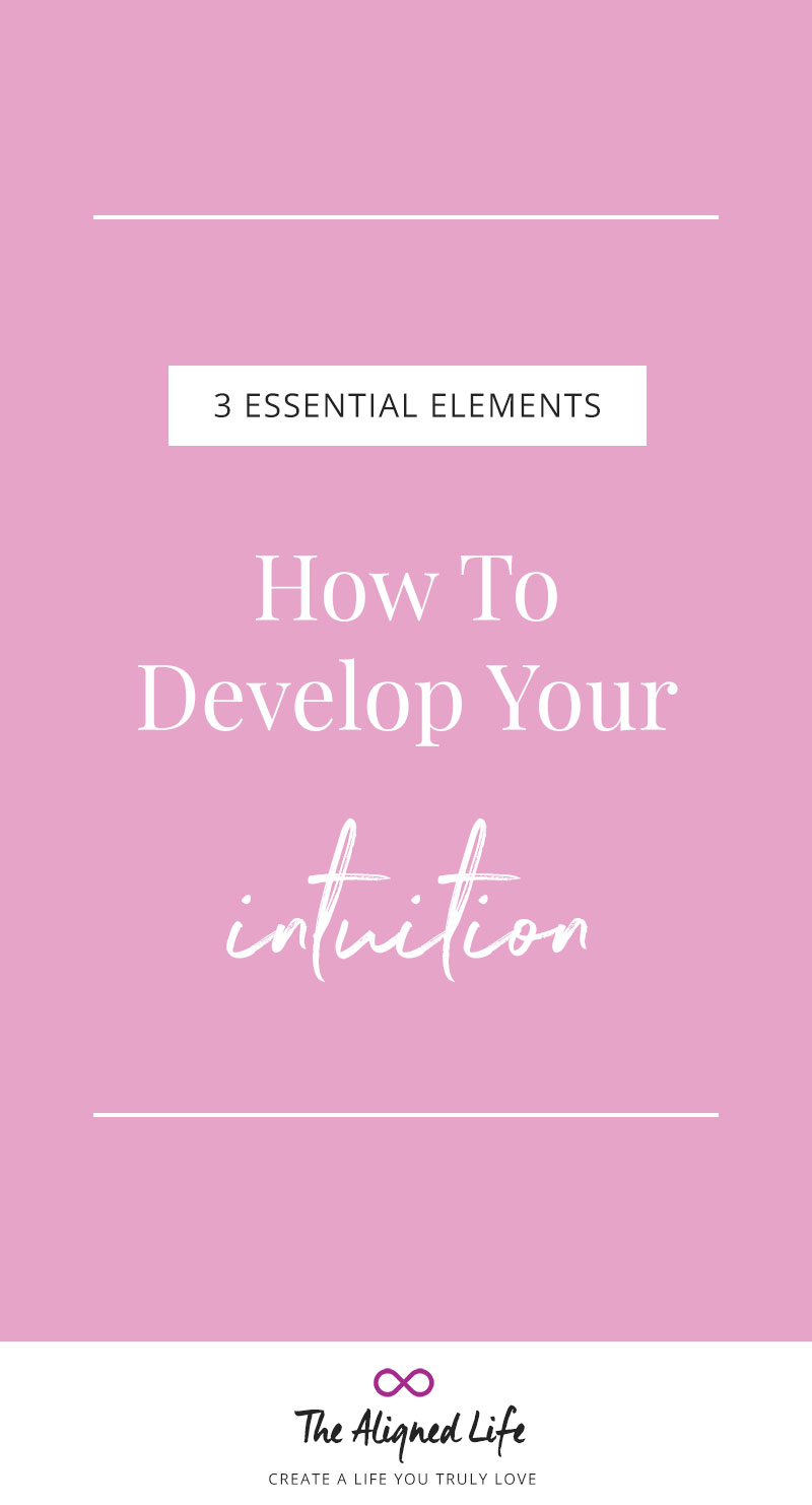 How To Develop Your Intuition - 3 Essential Elements