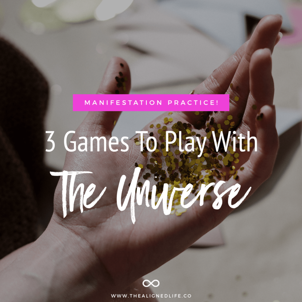 Manifestation Practice: 3 Games You Can Play With The Universe