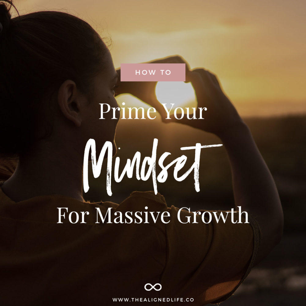 How To Prime Your Mindset For Massive Growth
