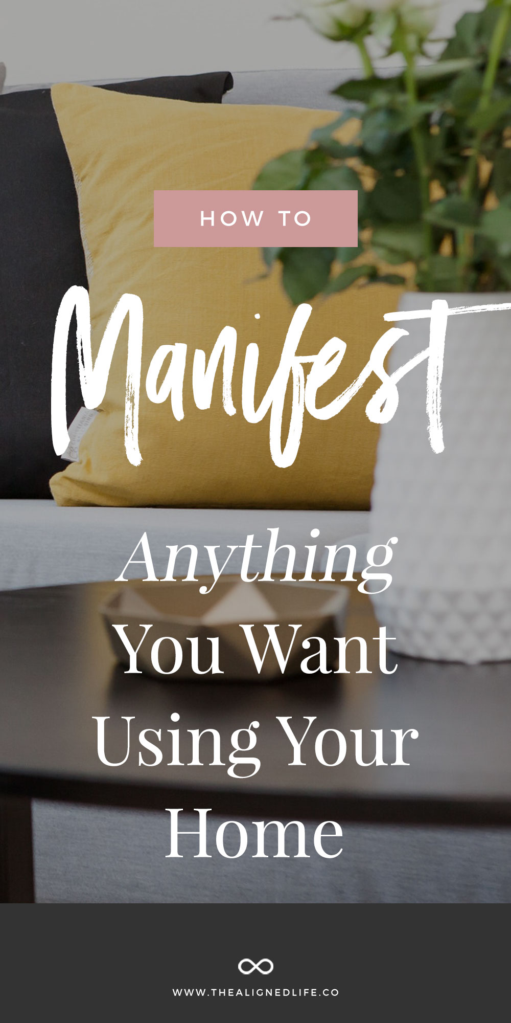 How to Manifest Anything You Want Using Your Home