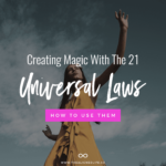 The 21 Universal Laws & How To Use Them