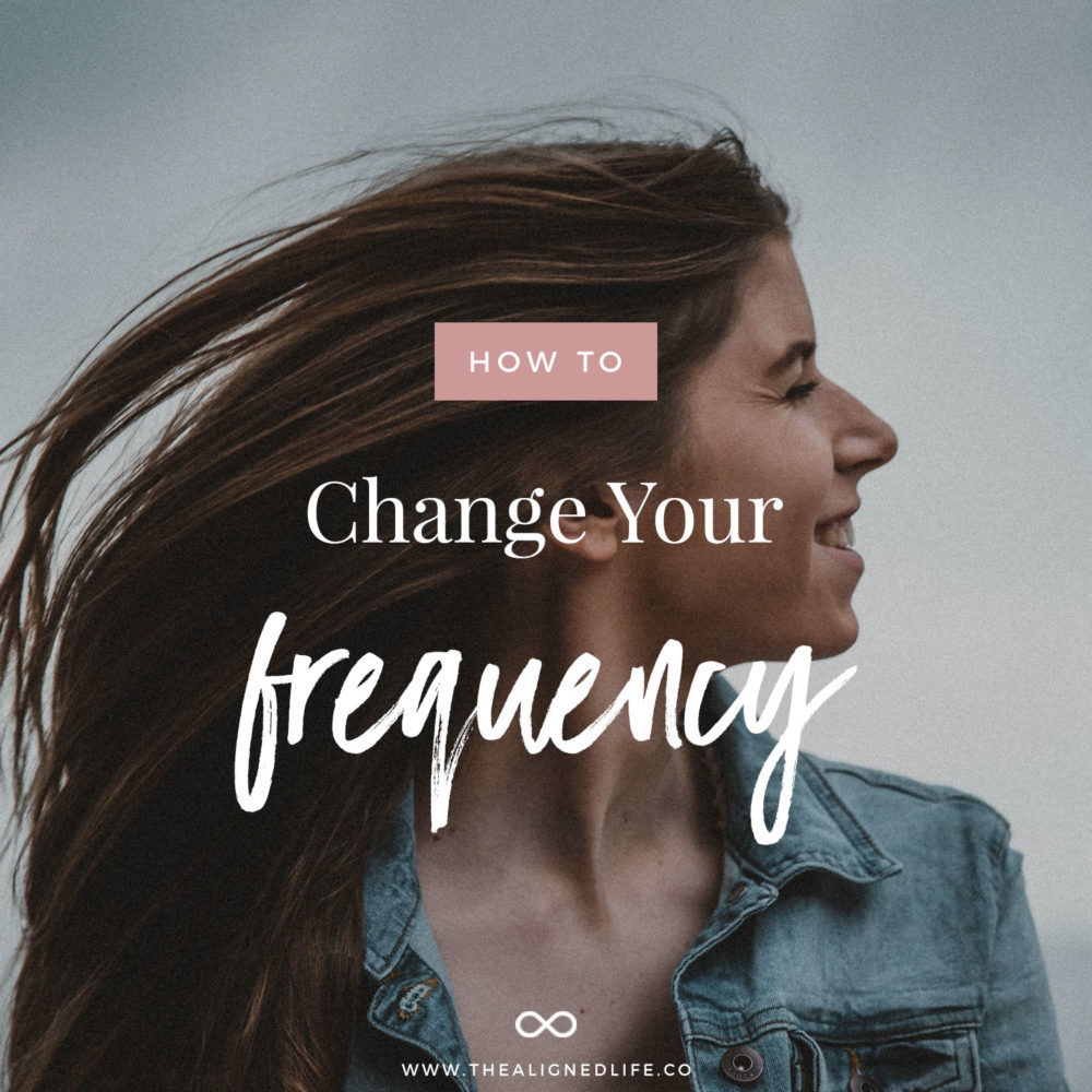 How To Change Your Frequency