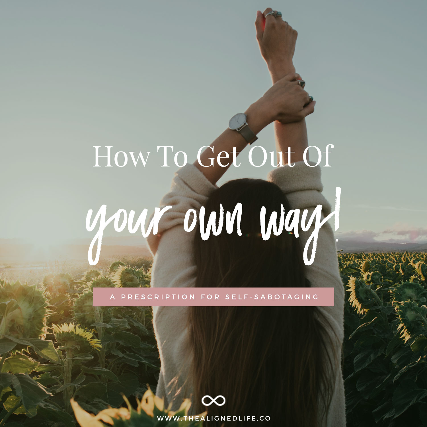 How To Get Out Of Your Own Way: A Prescription For Self Sabotaging Behavior
