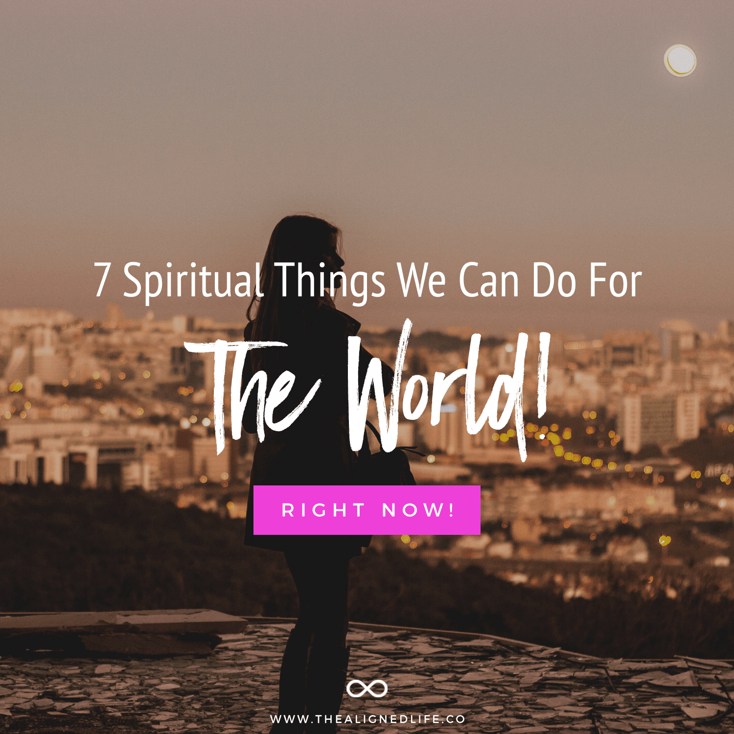 7 Spiritual Things We Can Do For The World Right Now