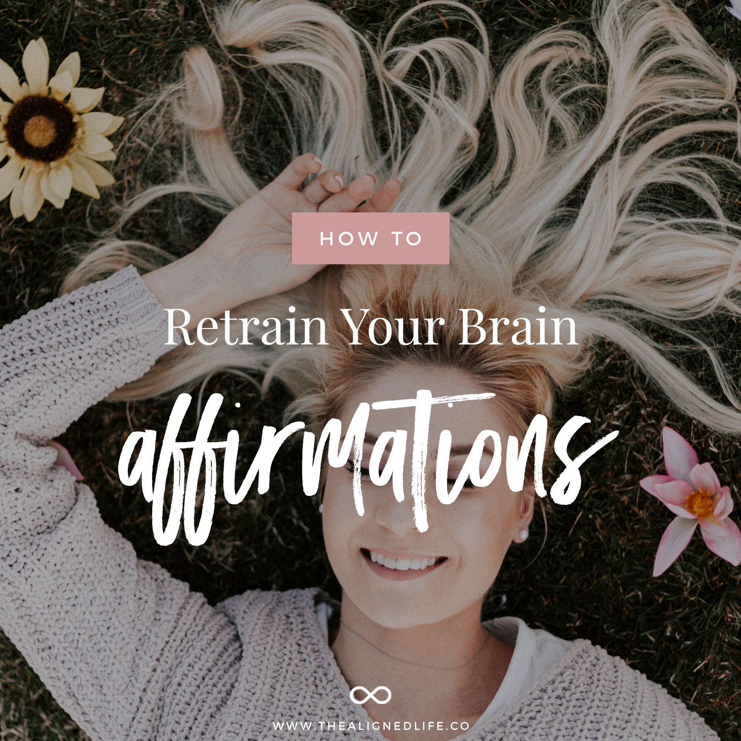 How To Retrain Your Brain With Affirmations