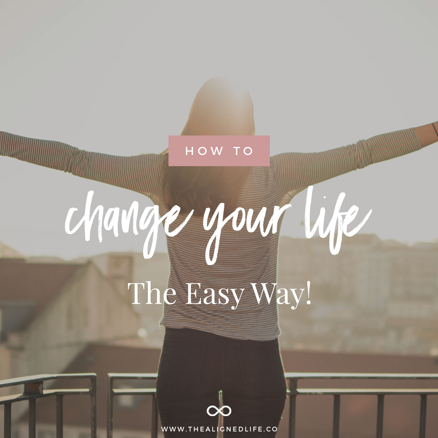 How To Change Your Life The Easy Way