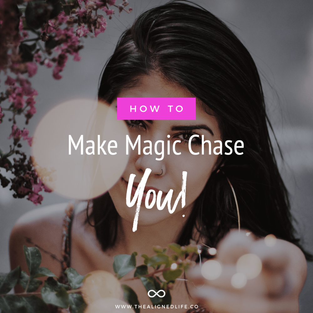brunette reaching forward with text that says How To Make Magic Chase You
