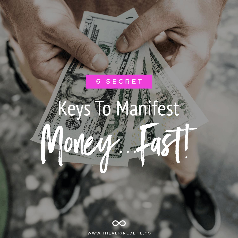 6 Secret Keys To Manifest Money Fast