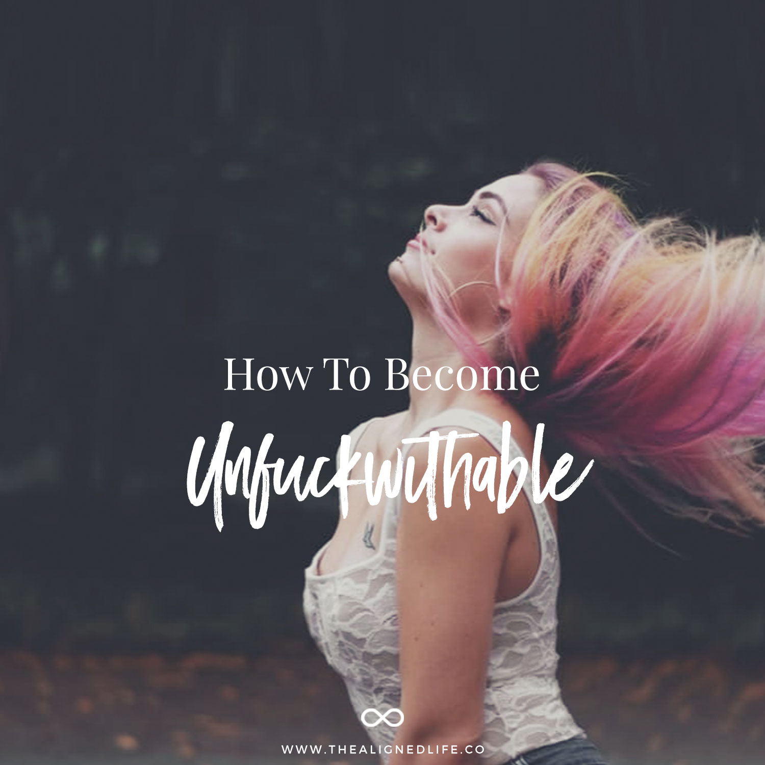 How To Become Unfuckwithable