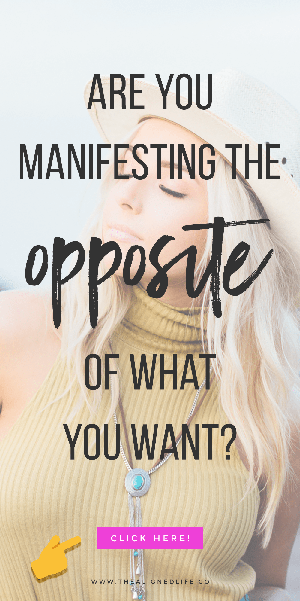 girl with eyes closed & text that reads Are You Manifesting The Opposite Of What You Want?