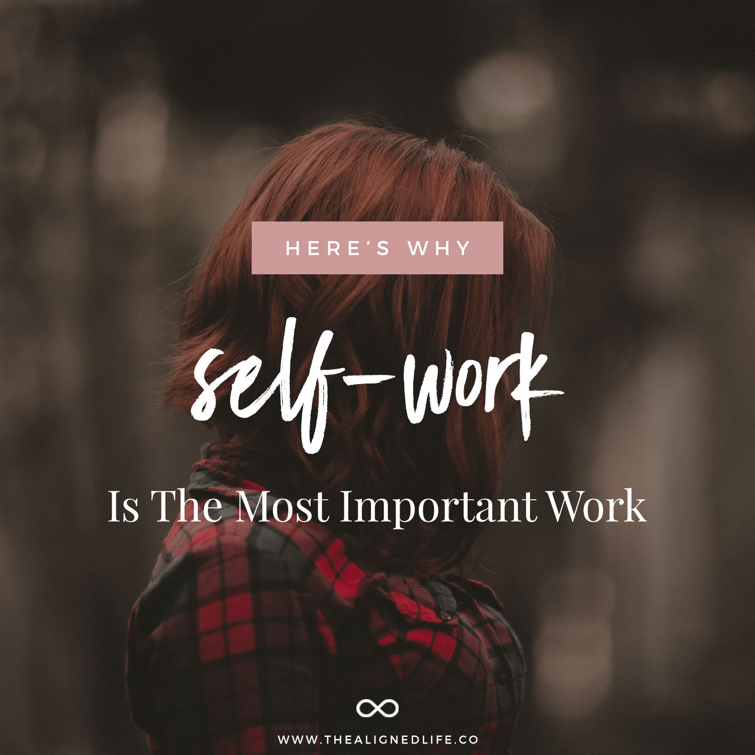 Why Self Work Is The Most Important Work
