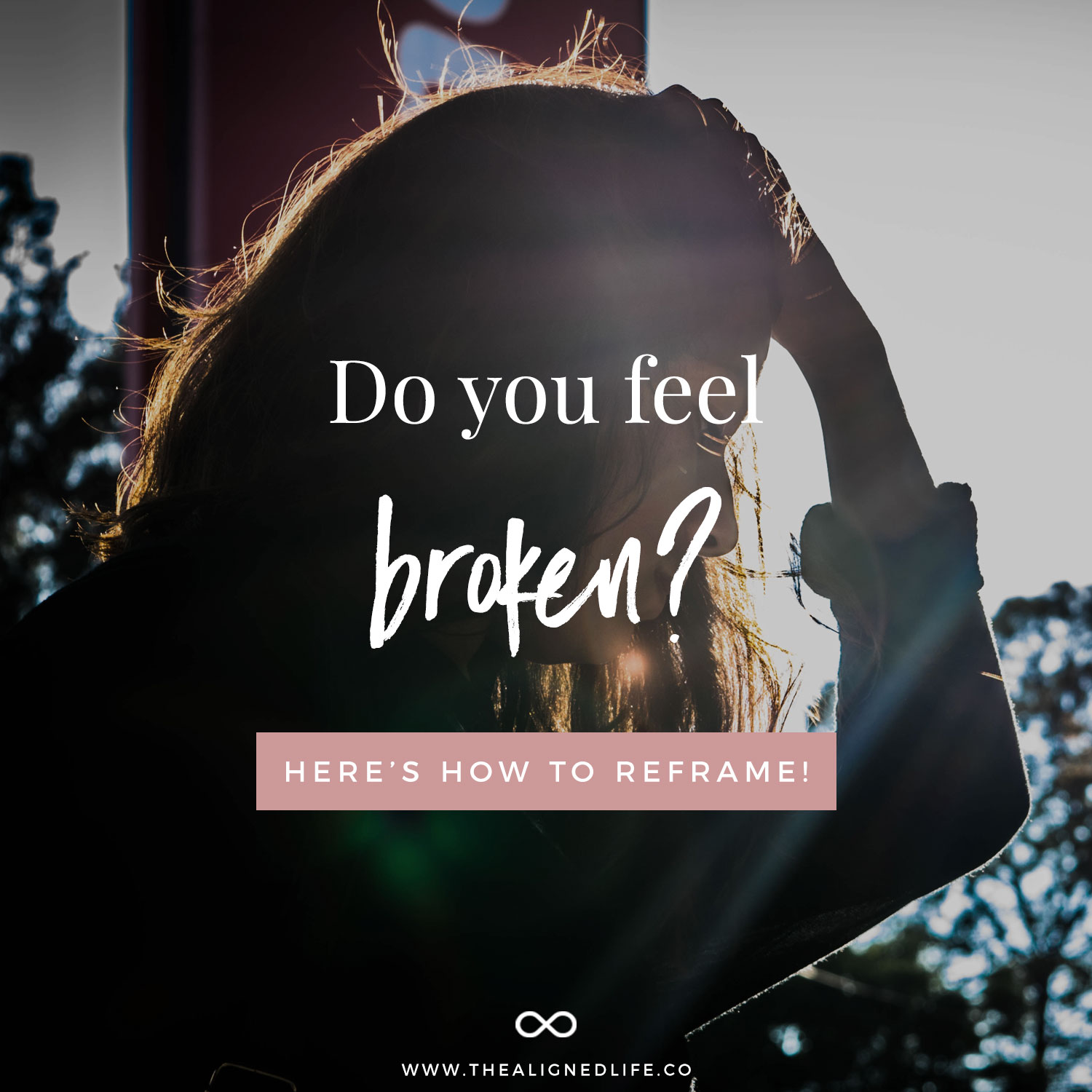 Do You Feel Broken? Here's How To Reframe