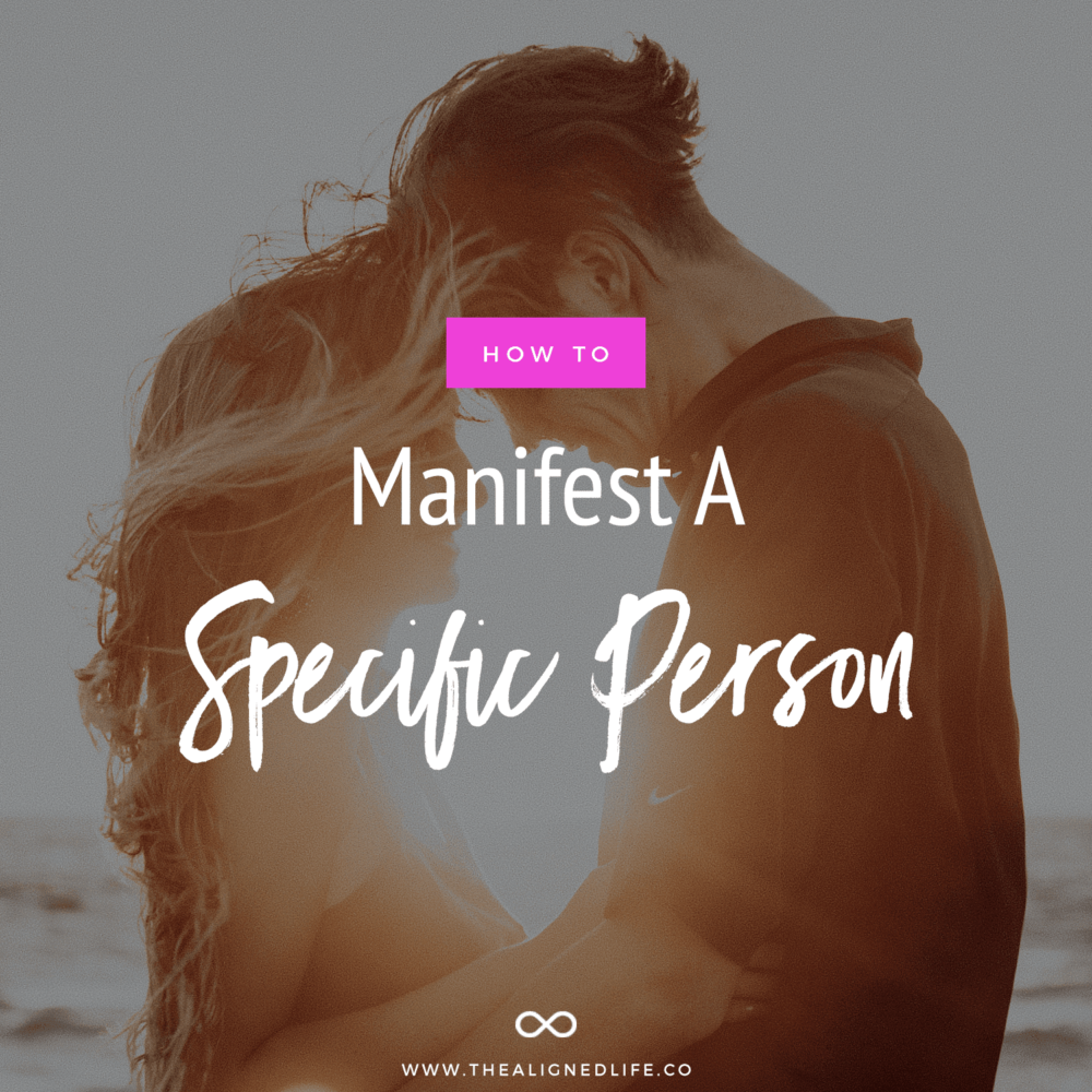 How To Manifest A Specific Person With The Law Of Attraction