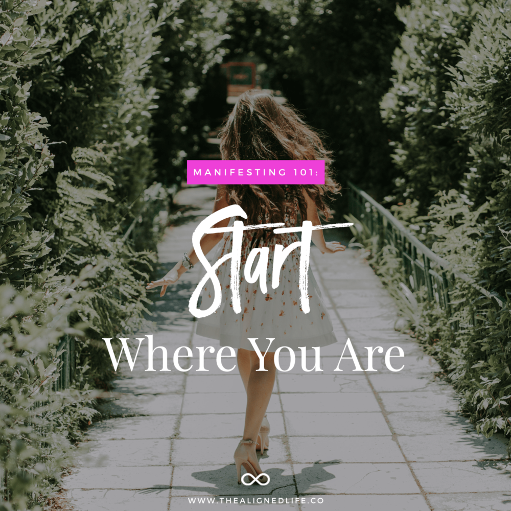 Manifesting 101: Just Start Where You Are
