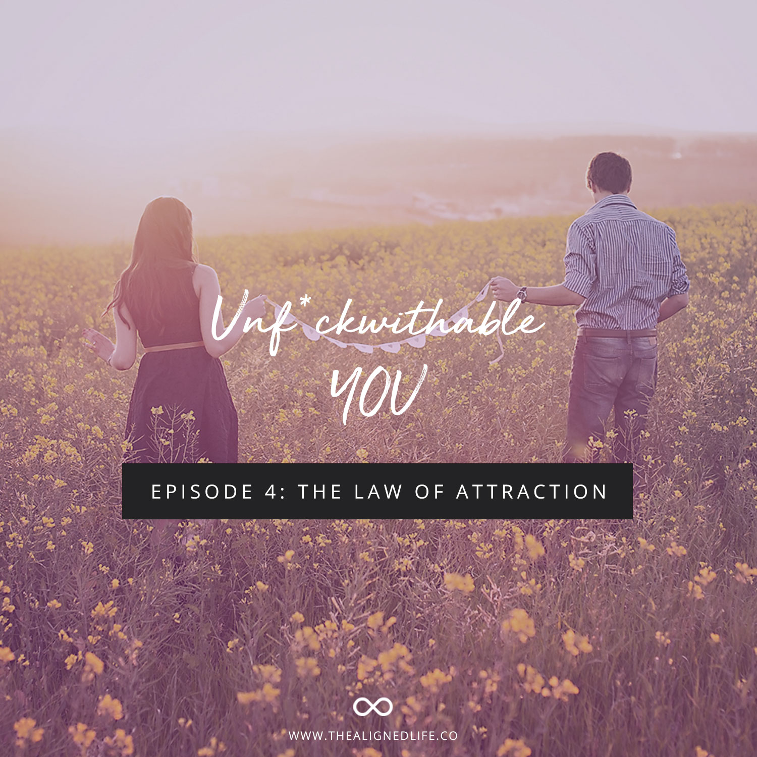 Unf*ckwithable You Episode 4 The Law of Attraction