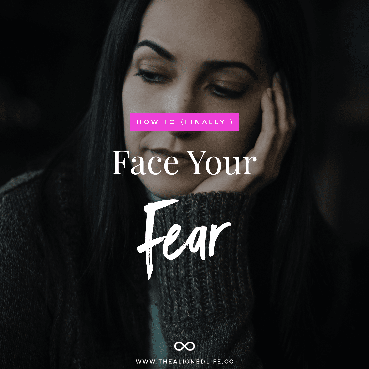 How To (Finally!) Face Your Fear