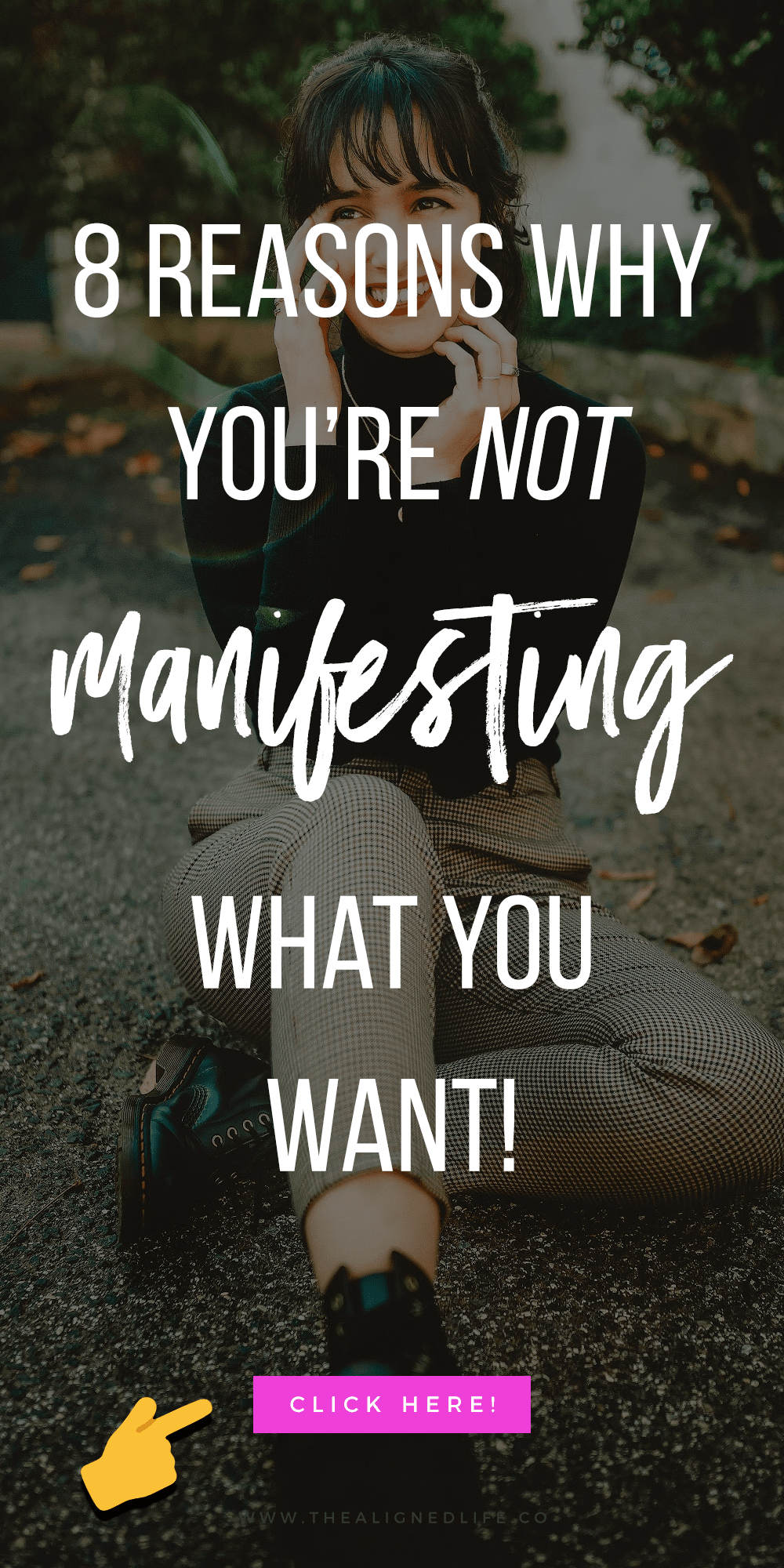 8 Reasons Why You're Not Manifesting What You Want