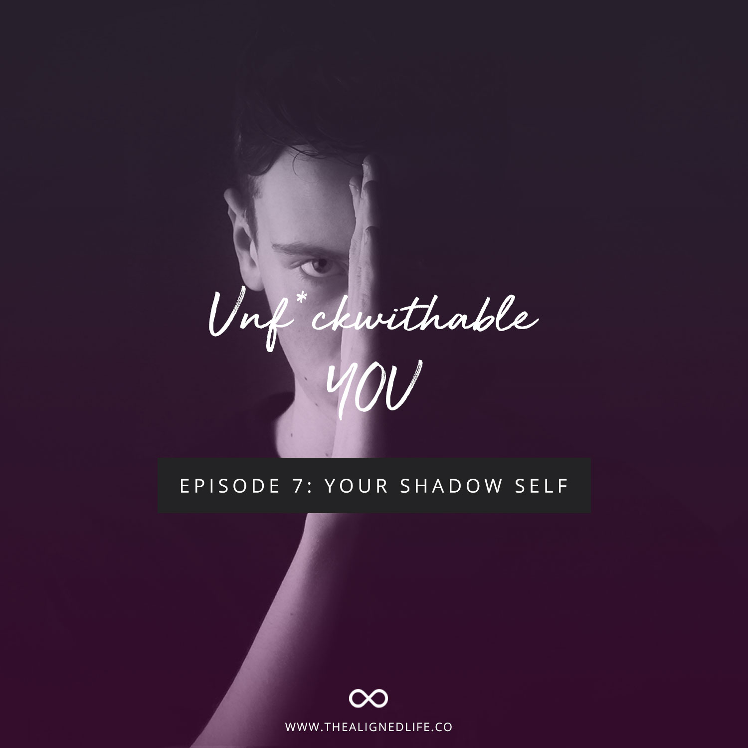 Unf*ckwithable You Episode 7: Your Shadow Self