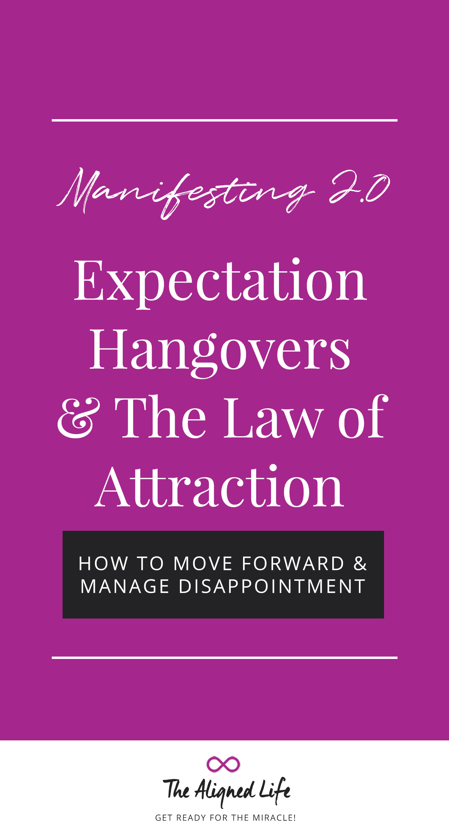 Manifesting 2.0: Expectation Hangovers + The Law of Attraction