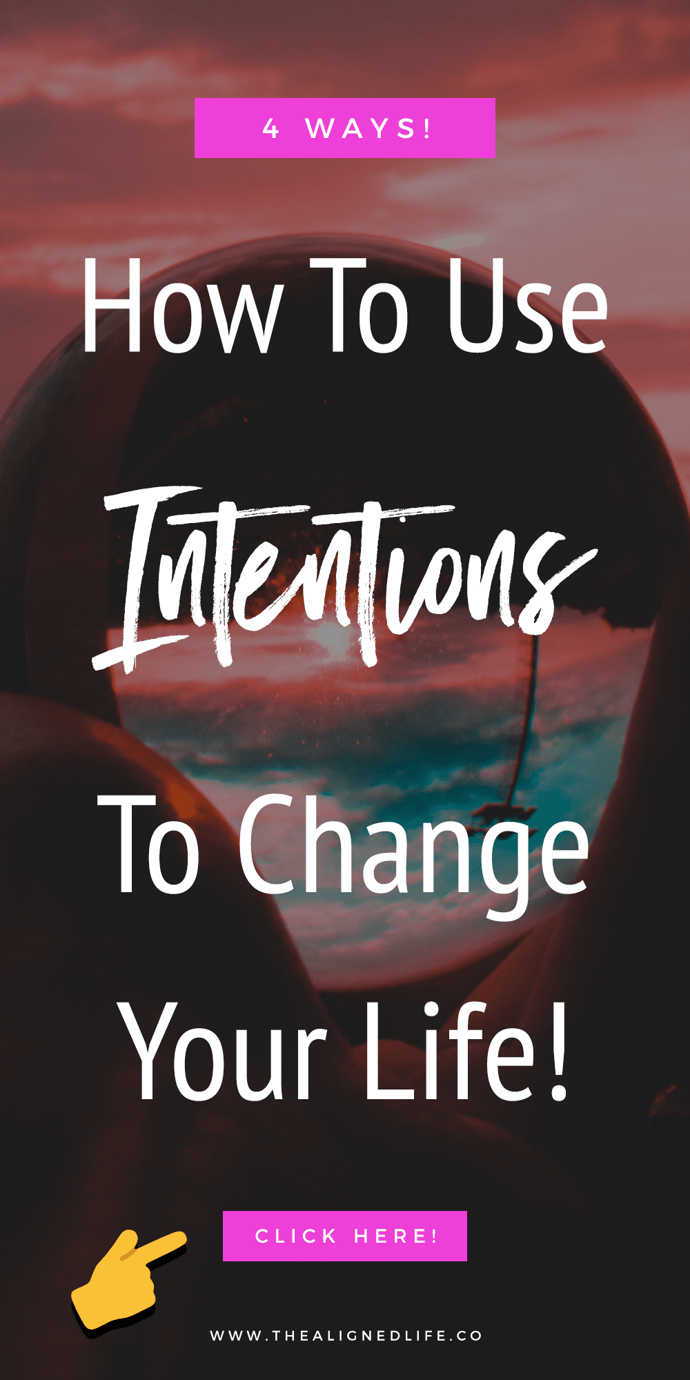 4 Ways To Use Intentions To Change Your Life