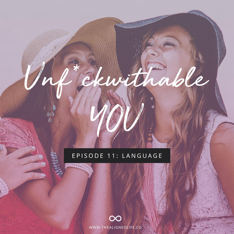 Unf*ckwithable You Episode 11: Language