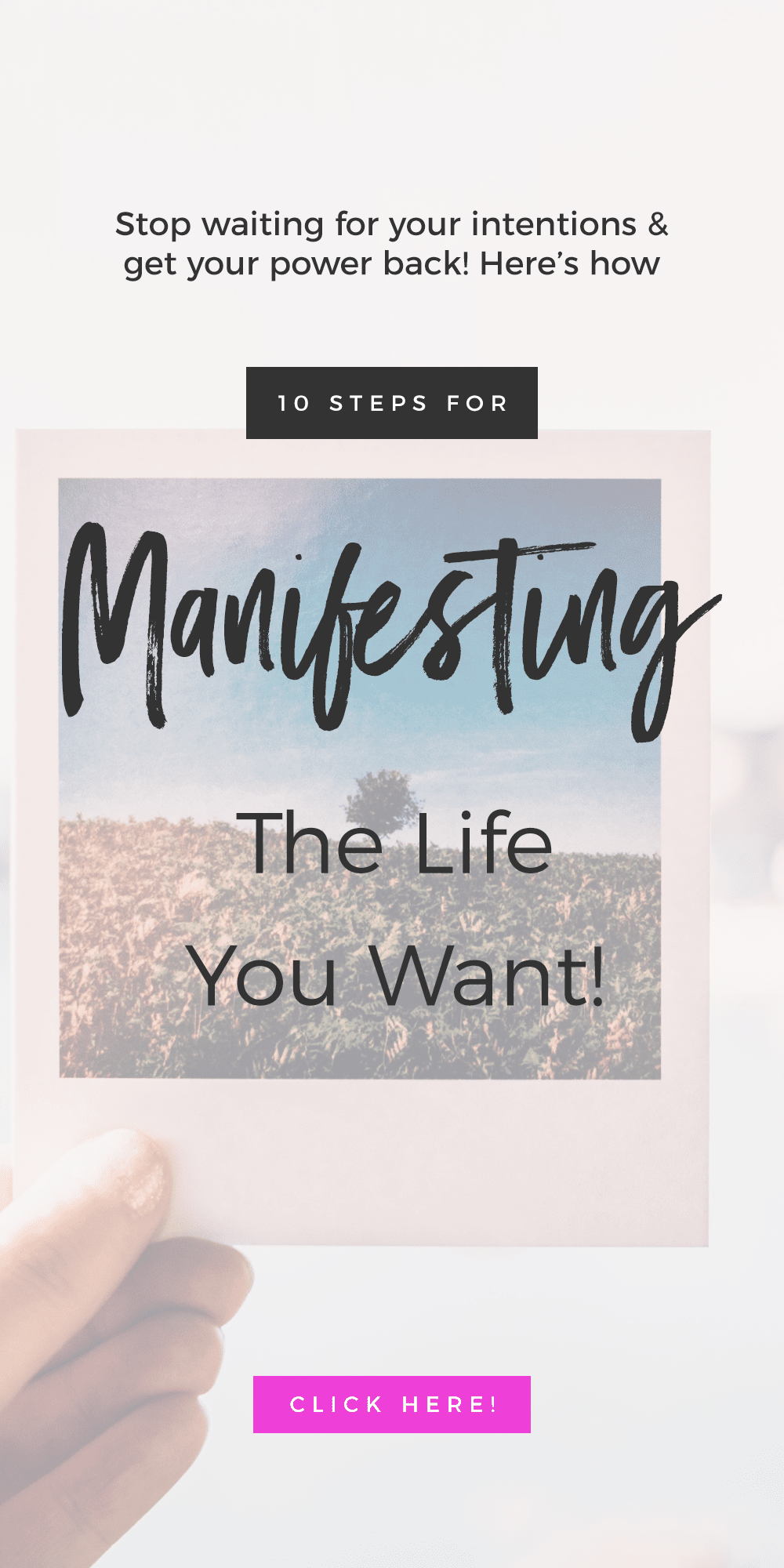 10 Tips For Manifesting The Life You Want!