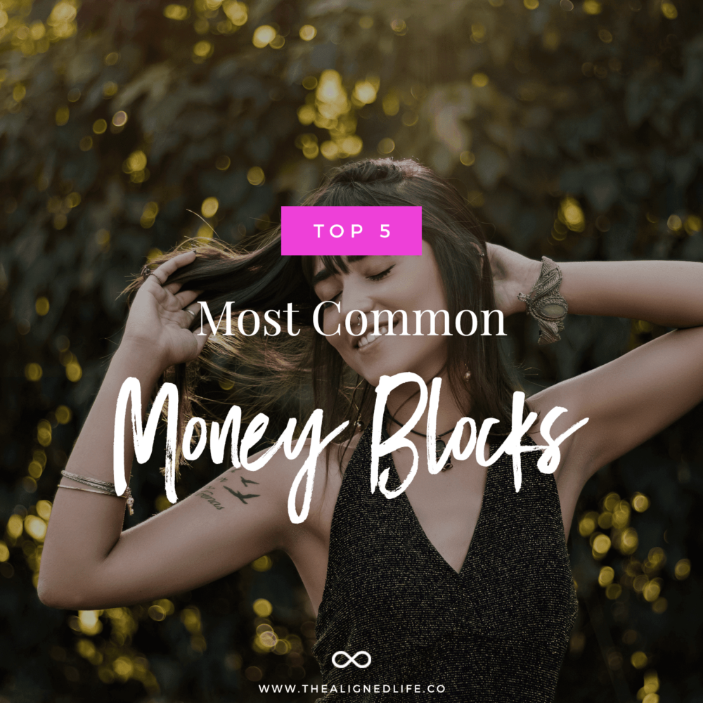 girl playing with her hair & text Top 5 Most Common Money Blocks (& How To Banish Them!)