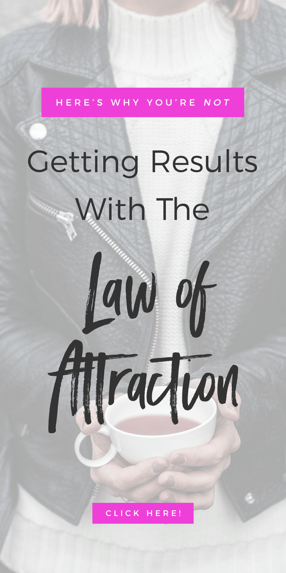 Here's Why You're Not Getting Results With The Law of Attraction
