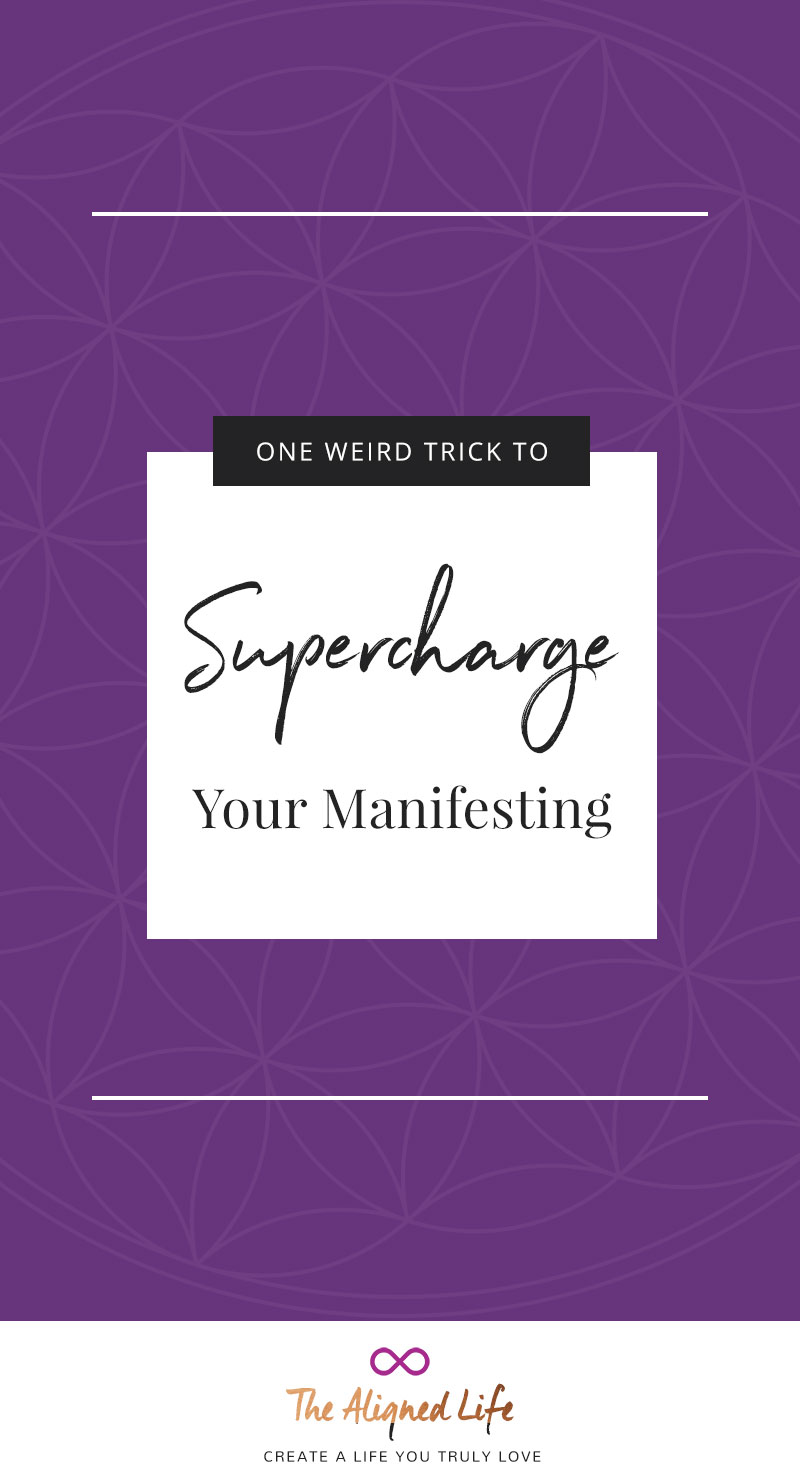 One Weird Trick To Supercharge Your Manifesting - Law of Attraction blog