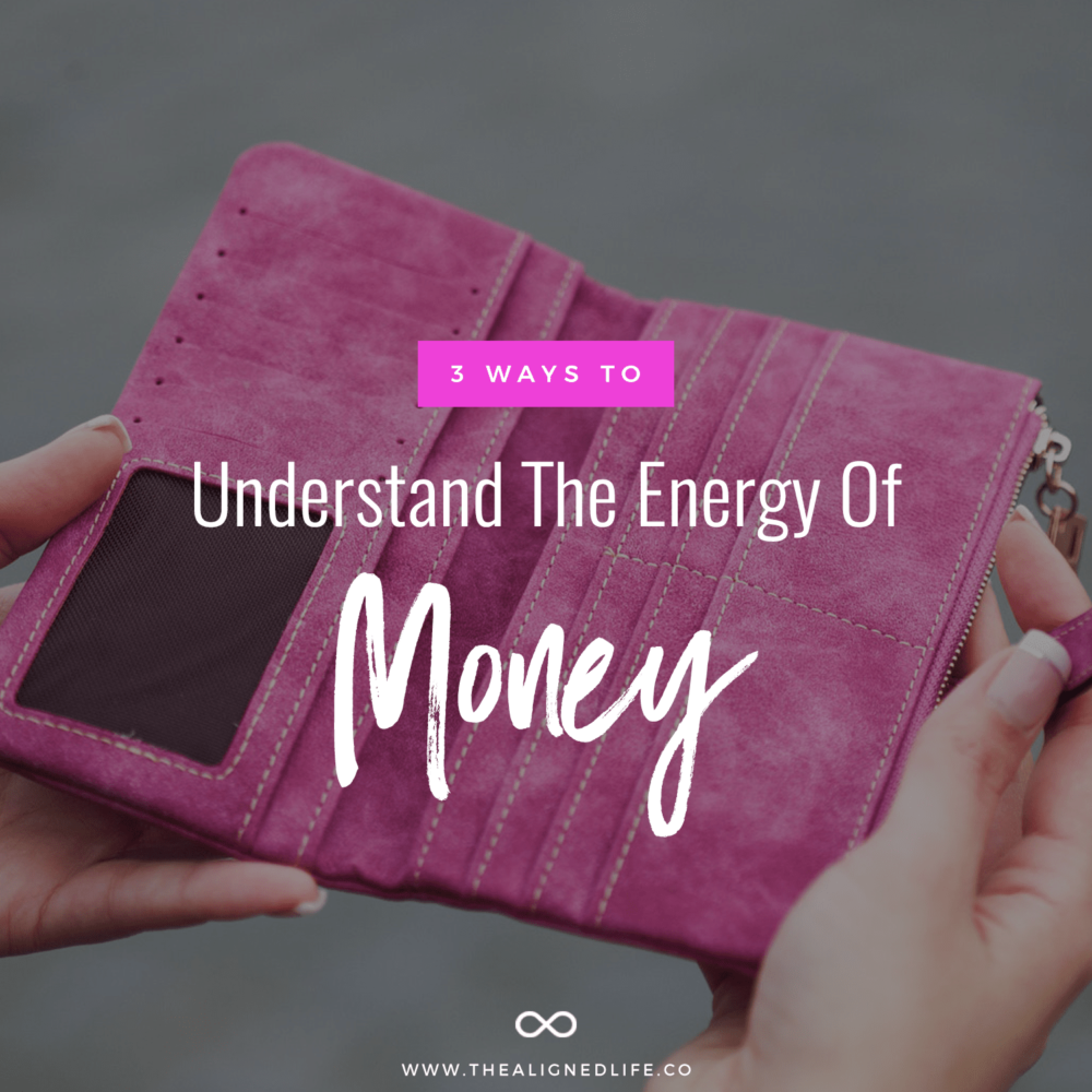 3 Ways To Understand The Energy Of Money
