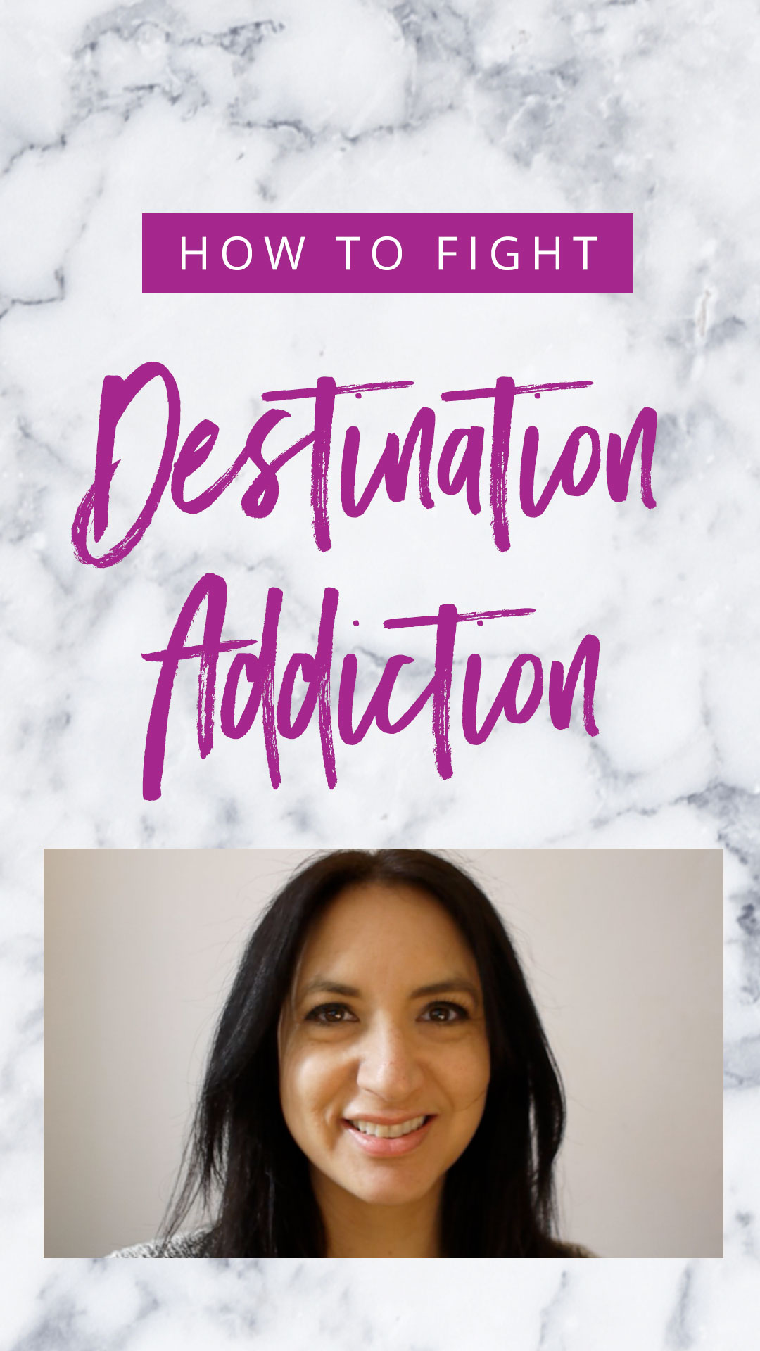 How To Fight Destination Addiction