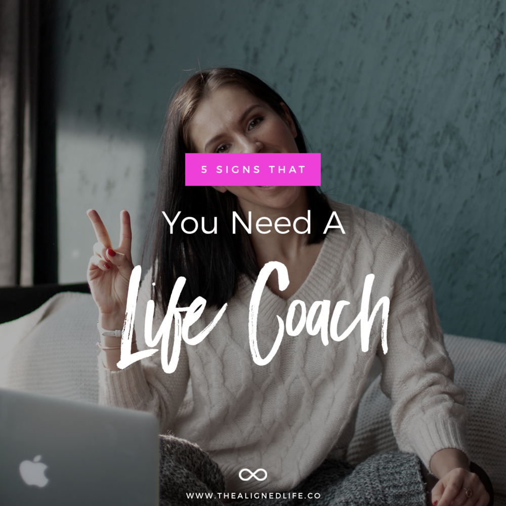 5 Signs You Need A Life Coach
