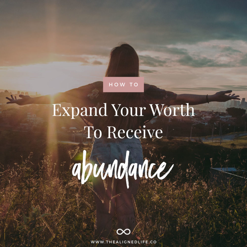 Expand Your Worth To Receive Abundance