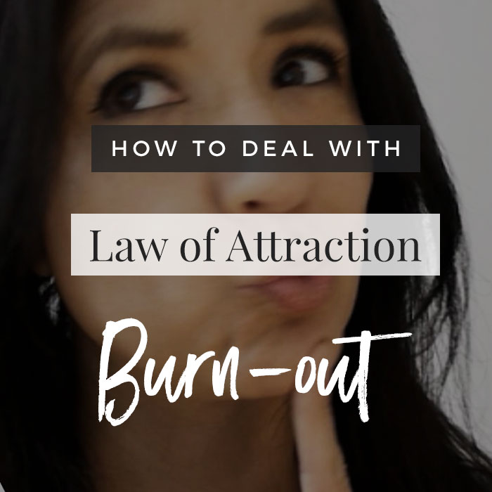 How To Deal With Law of Attraction Burn Out