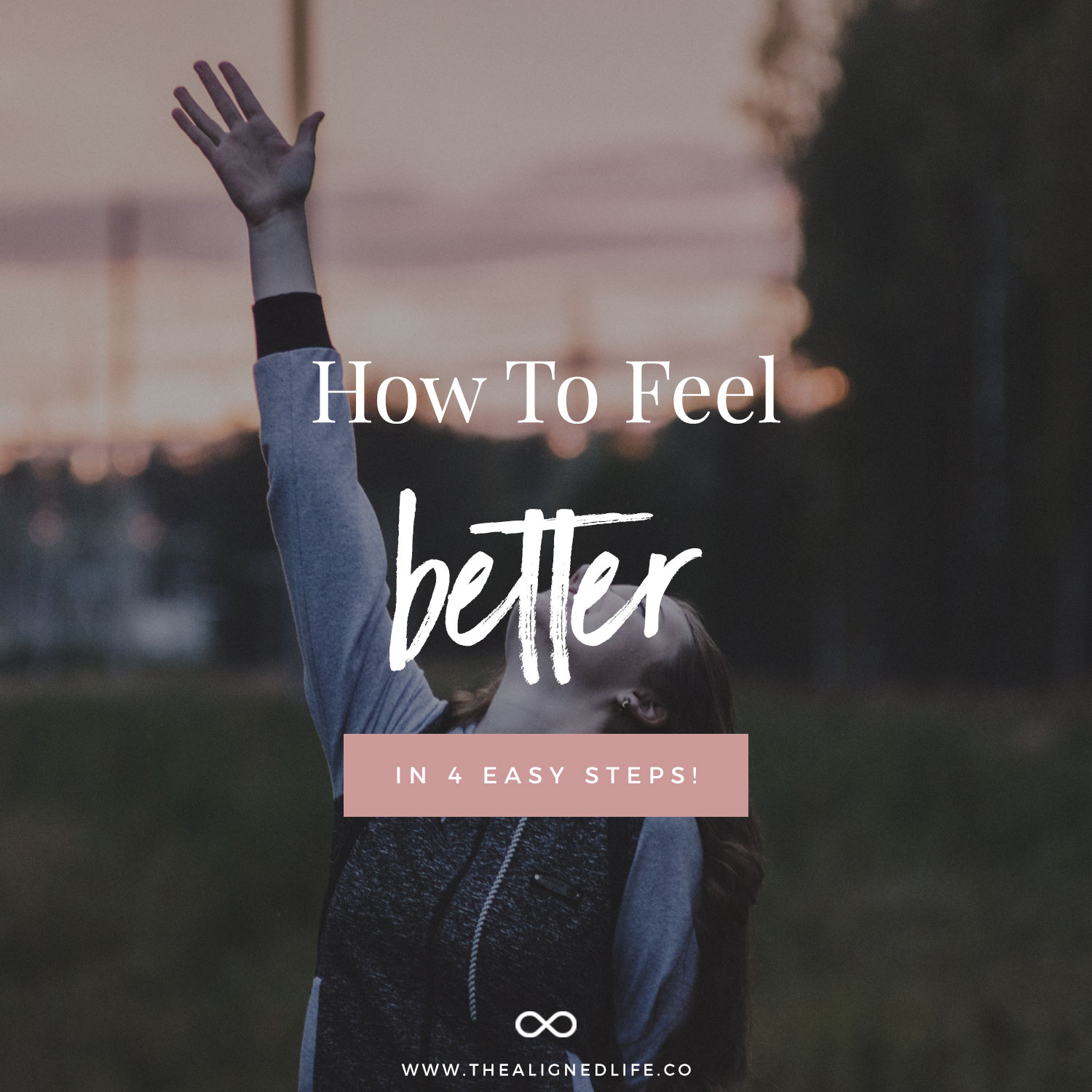 How To Feel Better: 4 Simple Steps