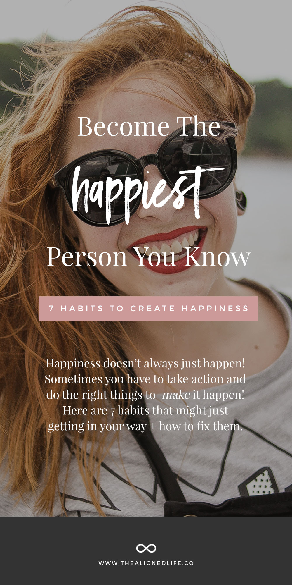 Become The Happiest Person You Know! 7 Habits For Happiness