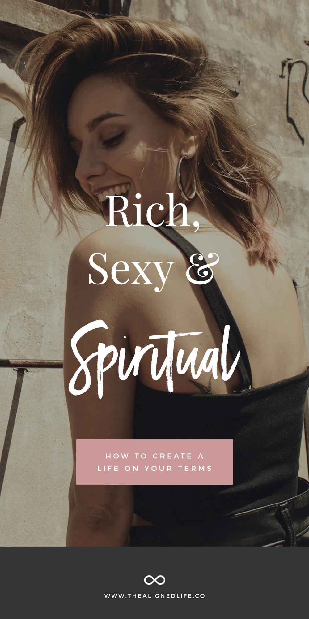 Rich, Sexy + Spiritual AF: How To Create Life On Your Terms