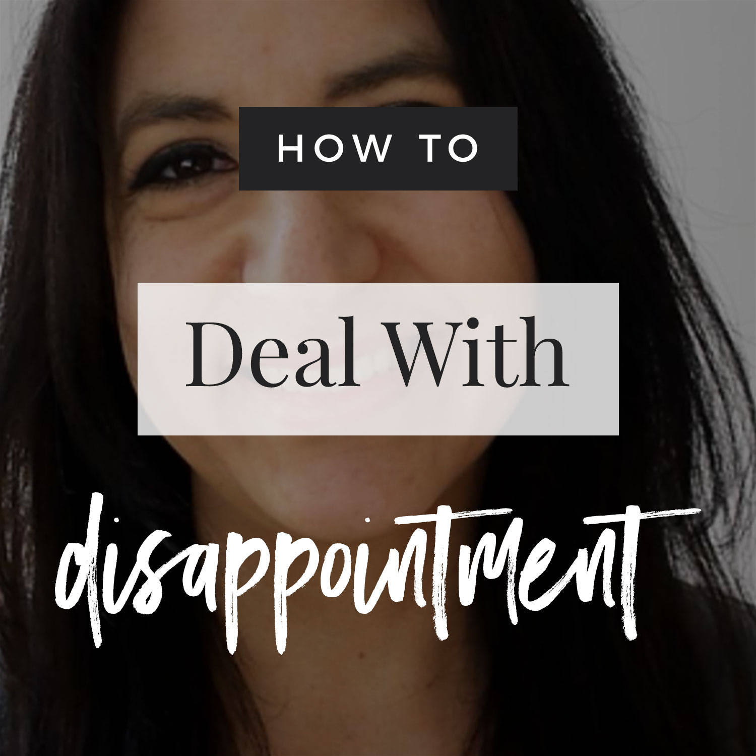 VIDEO: How To Deal With Disappointment
